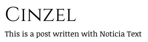 Create a sophisticated font pairing for your website with Cinzel and Noticia Text , two Google fonts for WordPress.com