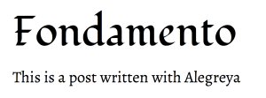 Create a more traditional font pairing for your website with Fondamento and Alegreya, two Google fonts for WordPress.com