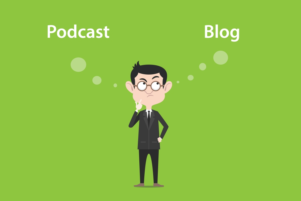 Podcast vs. Blog: Which One Is Best for YourBusiness?