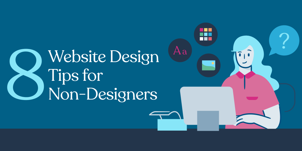 Website Design Best Practices and Tips for Non-Designers [Infographic]