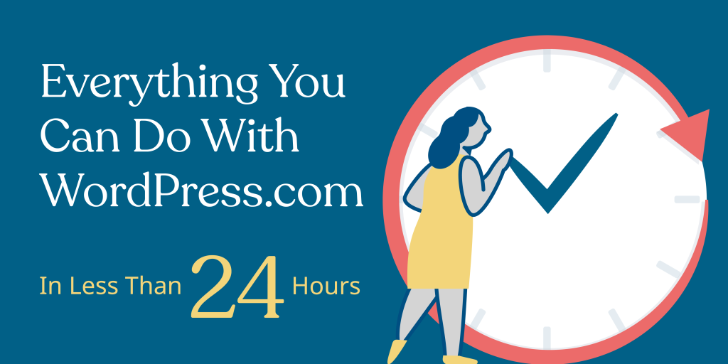 Use WordPress.com features to Create a Site in 24 Hours [Infographic]